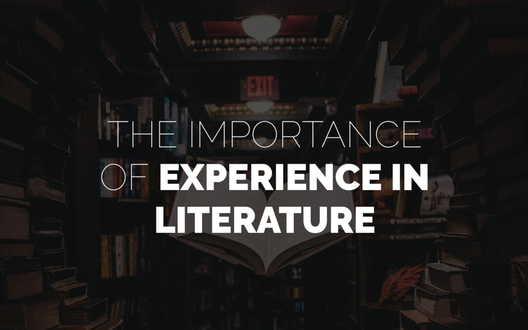 The Importance of Experience in Literature Month 1