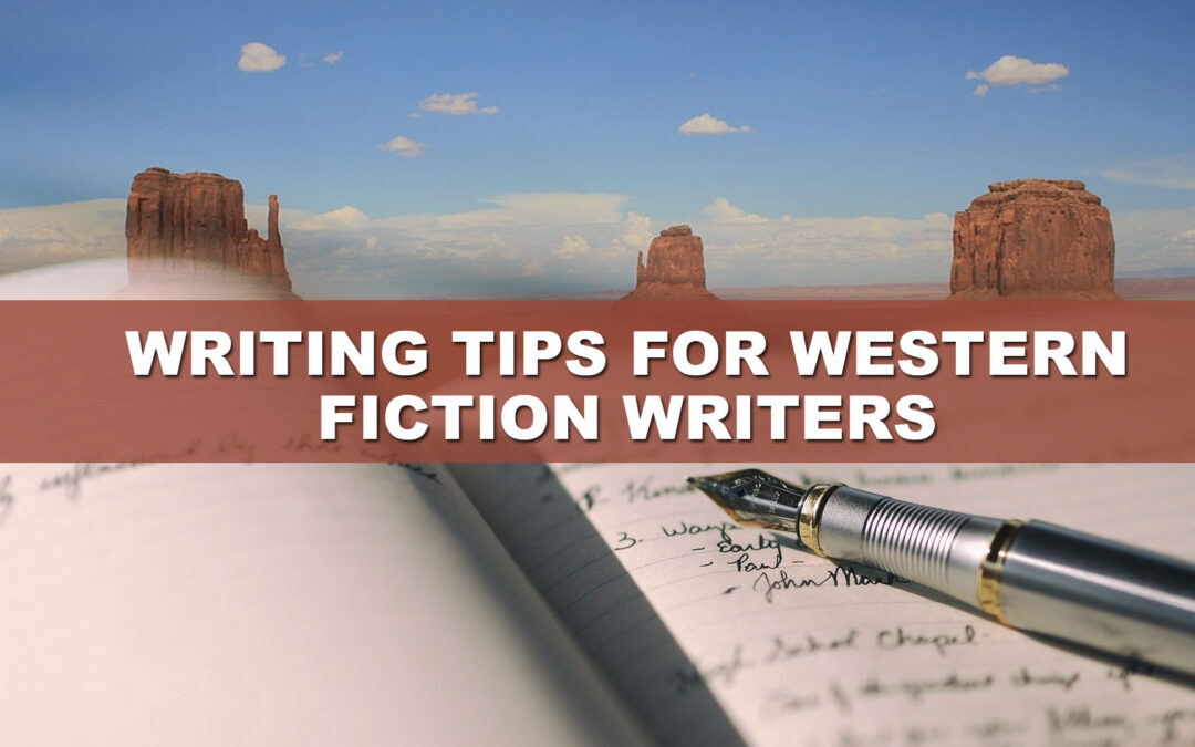 Writing Tips for Western Fiction Writers
